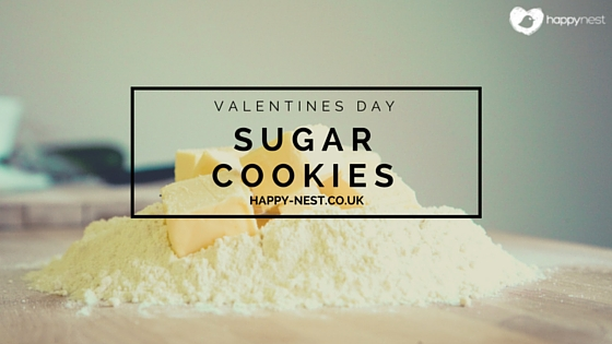 Valentines Day Sugar Cookies, Happy Nest, Chester, Nannies activities, valentines day, baking
